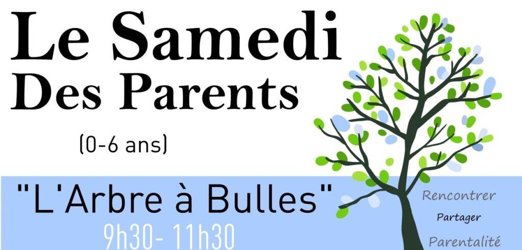 """le Samedi des Parents 0-6 ans """"L'Arbre à Bulles"""""""